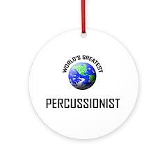 World's Greatest PERCUSSIONIST Ornament (Round)