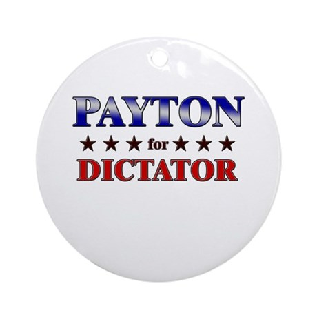 PAYTON for dictator Ornament (Round)