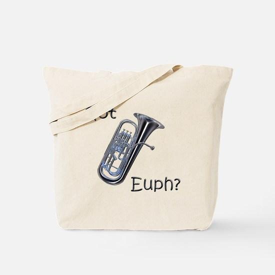 Got Euph? Tote Bag