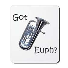 Got Euph? Mousepad
