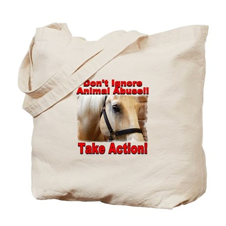 Don't ignore animal abuse... Tote Bag
