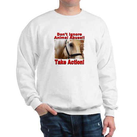 Don't ignore animal abuse... Sweatshirt