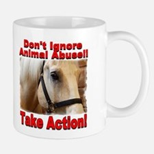 Don't ignore animal abuse... 2-sided Mug