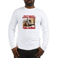 Don't ignore animal abuse... Long Sleeve T-Shirt