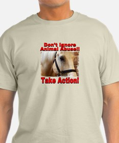Don't ignore animal abuse... T-Shirt