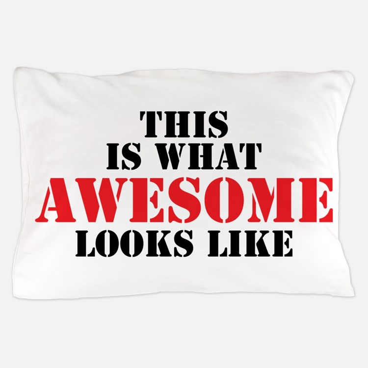 This is what AWESOME looks like Pillow Case