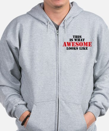 This is what AWESOME looks like Zip Hoodie