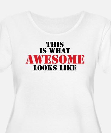 This is what AWESOME looks like Plus Size T-Shirt