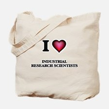 I love Industrial Research Scientists Tote Bag