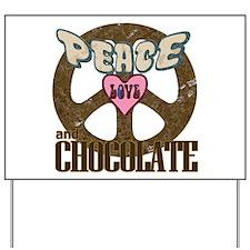 Peace Love and Chocolate Yard Sign