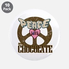 "Peace Love and Chocolate 3.5"" Button (10 pack)"