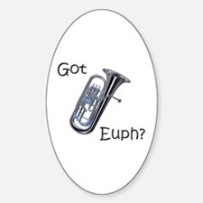 Got Euph? Oval Decal