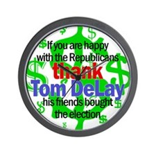 Tom DeLay buying elections Wall Clock