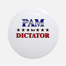PAM for dictator Ornament (Round)