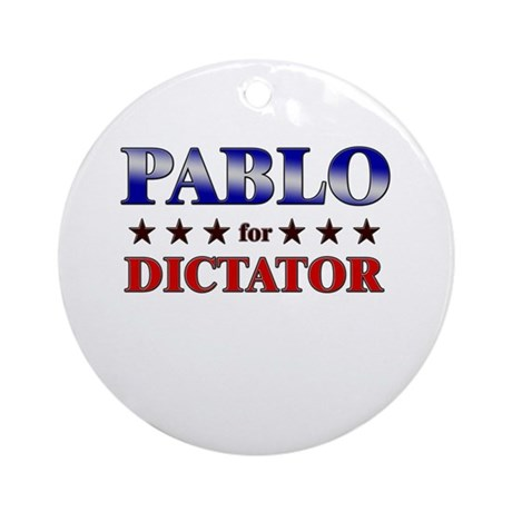 PABLO for dictator Ornament (Round)