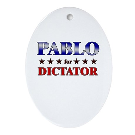 PABLO for dictator Oval Ornament