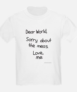 Dear World, Sorry about the m T-Shirt