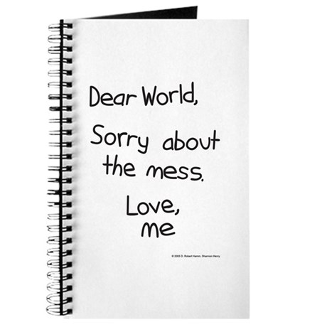 Dear World, Sorry about the m Journal