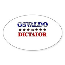 OSVALDO for dictator Oval Decal