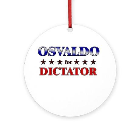 OSVALDO for dictator Ornament (Round)