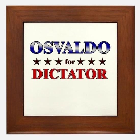 OSVALDO for dictator Framed Tile