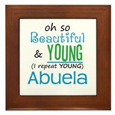 Beautiful and Young Abuela Framed Tile
