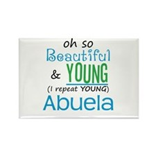 Beautiful and Young Abuela Rectangle Magnet (10 pa