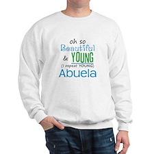 Beautiful and Young Abuela Sweatshirt