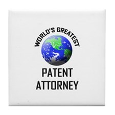 World's Greatest PATENT ATTORNEY Tile Coaster