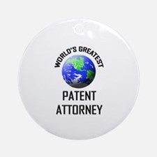 World's Greatest PATENT ATTORNEY Ornament (Round)