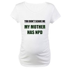 My Mother Has NPD Shirt