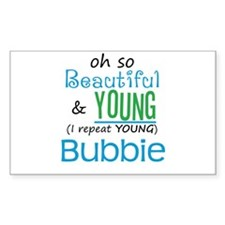 Beautiful and Young Bubbie Rectangle Bumper Stickers