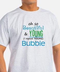 Beautiful and Young Bubbie T-Shirt