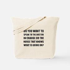 Doctor Or Nurse Knows Tote Bag