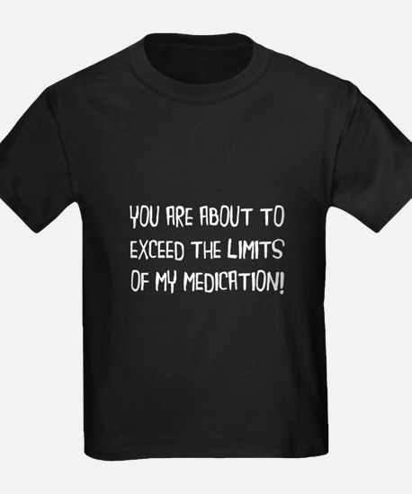 Exceed Medication Limits T-Shirt