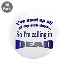 """Calling in Dead 3.5"""" Button (10 pack)"""