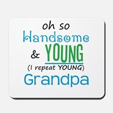Handsome and Young Grandpa Mousepad