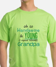 Handsome and Young Grandpa T-Shirt