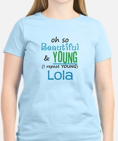 Beautiful and Young Lola T-Shirt