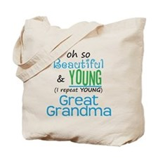 Beautiful and Young Great Grandma Tote Bag