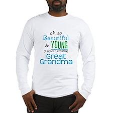Beautiful and Young Great Grandma Long Sleeve T-Sh