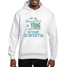 Beautiful and Young Great Grandma Hoodie