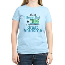 Beautiful and Young Great Grandma T-Shirt
