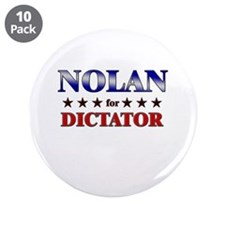 "NOLAN for dictator 3.5"" Button (10 pack)"