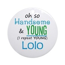 Handsome and Young Lolo Ornament (Round)