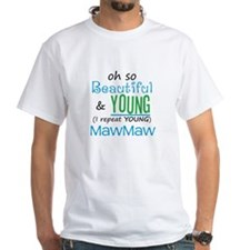 Beautiful and Young MawMaw Shirt