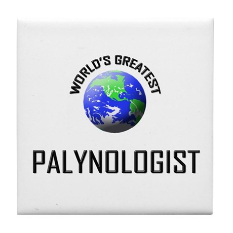 World's Greatest PALYNOLOGIST Tile Coaster
