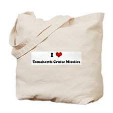 I Love Tomahawk Cruise Missil Tote Bag