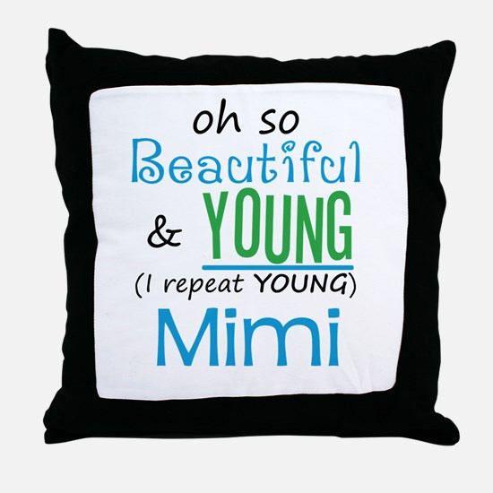 Beautiful and Young Mimi Throw Pillow