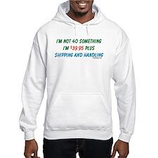 I'm not 40-something Hoodie